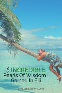 Three Incredible Pearls Of Wisdom I Gained In Fiji